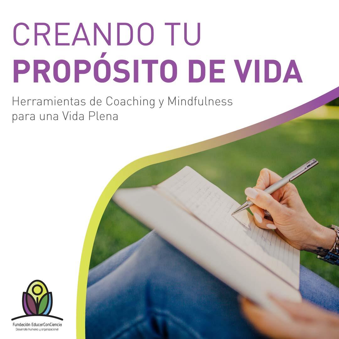 Creando tu propósito de vida: Herramientas de Coaching y Mindfulness para una vida plena